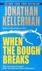 Jonathan Kellerman — When the Bough Breaks
