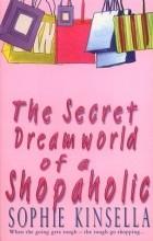Sophie Kinsella - The Secret Dreamworld of a Shopaholic