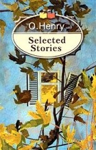 O. Henry - Selected Stories (сборник)