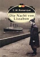 E. M. Remarque - Die Nacht von Lissabon