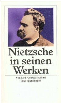 Lou Andreas-Salomé - Friedrich Nietzsche in seinen Werken