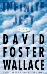 David Foster Wallace - Infinite Jest