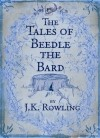 J. K. Rowling - The Tales of Beedle the Bard