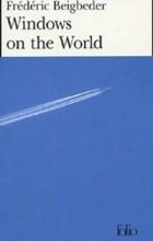 Frederic Beigbeder - Windows on the World