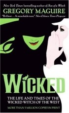 Gregory Maguire - Wicked: The Life and Times of the Wicked Witch of the West