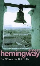 Ernest Hemingway - For Whom the Bell Tolls