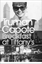 Truman Capote - Breakfast at Tiffany's and Three Stories