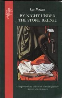 Leo Perutz - By Night Under the Stone Bridge