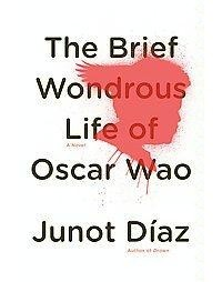 Junot Díaz - The Brief and Wondrous Life of Oscar Wao