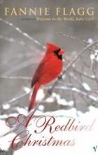 Fanny Flagg - A Redbird Christmas