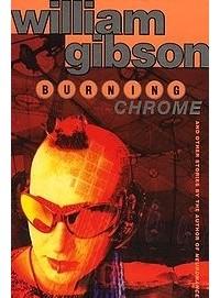 Уильям Гибсон - Сожжение Хром (сборник)