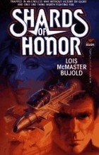 Lois McMaster Bujold - Shards of Honor