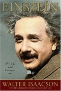 Walter Isaacson - Einstein: His Life and Universe