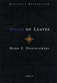 Mark Z. Danielewski - House of Leaves