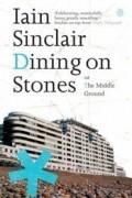 Iain Sinclair - Dining on Stones