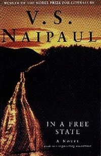V.S. Naipaul - In a Free State