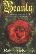 Robin McKinley - Beauty: A Retelling of the Story of Beauty and the Beast