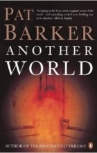 Pat Barker - Another World