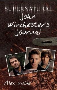 Alex Irvine - Supernatural: John Winchester's Journal