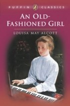 Loisa May Alcott - An oldfashioned girl