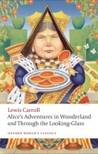 Lewis Carroll - Alice's Adventures in Wonderland and Through the Looking-Glass