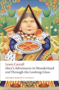 Lewis Carroll - Alice's Adventures in Wonderland and Through the Looking-Glass (сборник)