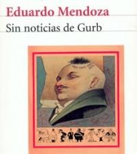 Eduardo Mendoza - Sin noticias de Gurb