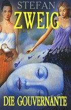 Stefan Zweig - Die Gouvernante (сборник)
