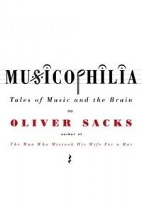 Оливер Сакс - Musicophilia: Tales of Music and the Brain