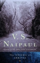 V. S. Naipaul - The Enigma of Arrival