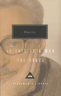 Primo Levi - If this is a Man. The Truce