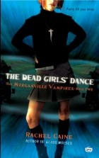 Rachel Caine - The Dead Girls' Dance (Morganville Vampires, Book 2)