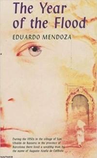 Eduardo Mendoza - The Year of the Flood