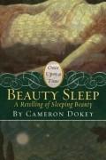 "Cameron Dokey - Beauty Sleep: A Retelling of ""Sleeping Beauty"""