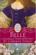 """Cameron Dokey - Belle: A Retelling of """"Beauty and the Beast"""""""