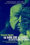 Donald Spoto - The Dark Side of Genius: The Life of Alfred Hitchcock