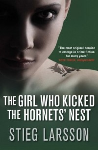 Stieg Larsson - The girl who kicked the hornets' nest