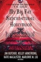 Anthology - My Big Fat Supernatural Honeymoon