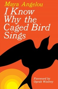 maya angelou caged bird commentary Maya angelou's 'i know why the caged bird sings,' published in 1969, describes the poet and writer's life between the ages of 3 and 16.