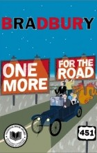 Ray Bradbury - One More for the Road (сборник)