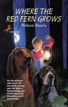 Wilson Rawls - Where the Red Fern Grows