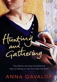Anna Gavalda - Hunting and Gathering