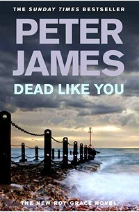 Peter James - Dead Like You
