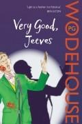 P.G. Wodehouse - Very Good, Jeeves