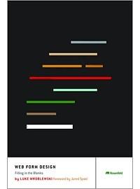 Luke Wroblewski - Web Form Design: Filling in the Blanks