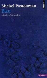 Michel Pastoureau - Bleu. Histoire d'une coleur