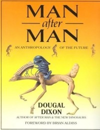Dougal Dixon - Man After Man: An Anthropology of the Future