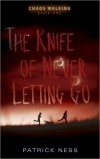 Patrick Ness — The Knife of Never Letting Go