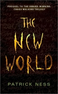 Patrick Ness - The New World