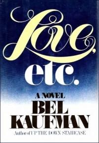 Bel Kaufman - Love, Etc.